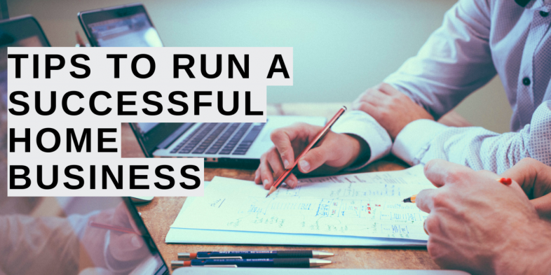 5 Tips for Running a Successful Home Business 2019